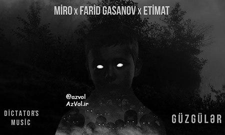 دانلود آهنگ رپ آذربایجانی جدید Miro x Farid Gasanov x Etimat به نام Guzguler
